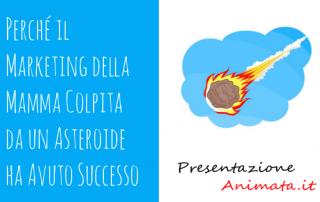 Perché il Marketing della Mamma Colpita da un Asteroide ha Avuto SuccessoPrev 320x202 - Perché il Marketing della Mamma Colpita da un Asteroide ha Avuto Successo