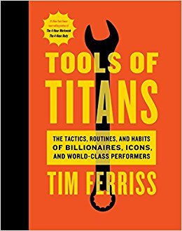 517pTQTkCrL. SX258 BO1204203200  - Tools of Titans:  The Tactics, Routines and Habits of Billionaires,  Icons and World-Class Performers By Timothy Ferris