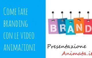 Come fare branding con le video animazioni 320x202 - How to build your own brand with video presentations